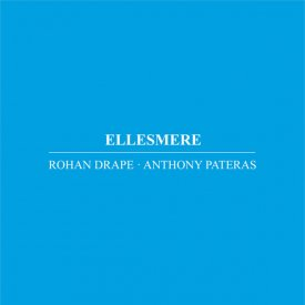 ROHAN DRAPE, ANTHONY PATERAS / Ellesmere (CD)