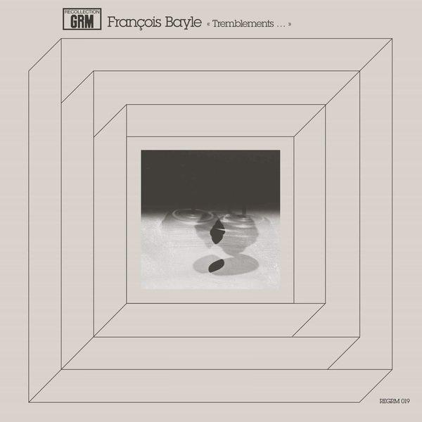 FRANCOIS BAYLE / Tremblements... (LP+DL)