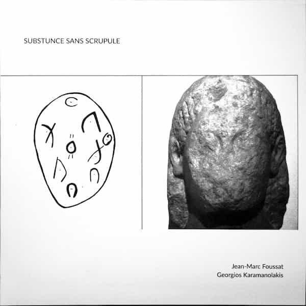 JEAN-MARC FOUSSAT / GEORGIOS KARAMANOLAKIS / Substunce Sans Scrupule (LP)