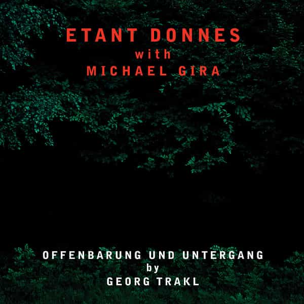 ETANT DONNES WITH MICHAEL GIRA / Offenbarung Und Untergang By Georg Trakl (CD/LP) Cover