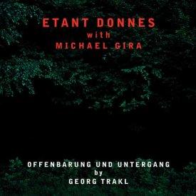 ETANT DONNES WITH MICHAEL GIRA / Offenbarung Und Untergang By Georg Trakl (CD/LP)