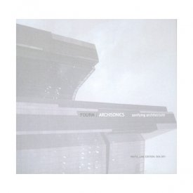 FOURM / ARCHISONICS Sonifying Architecture (CDr+BOOK)