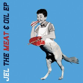 JEL / The Meat & Oil EP (12 inch)