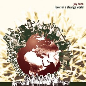 JAY HAZE / Love For A Strange World (3LP)