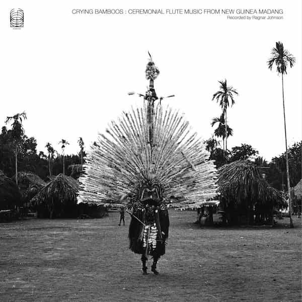 RAGNAR JOHNSON / Crying Bamboos: Ceremonial Flute Music from New Guinea Madang (2CD/2LP)
