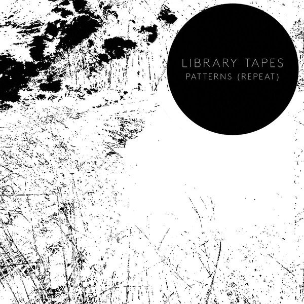LIBRARY TAPES / Patterns (Repeat) (CD)
