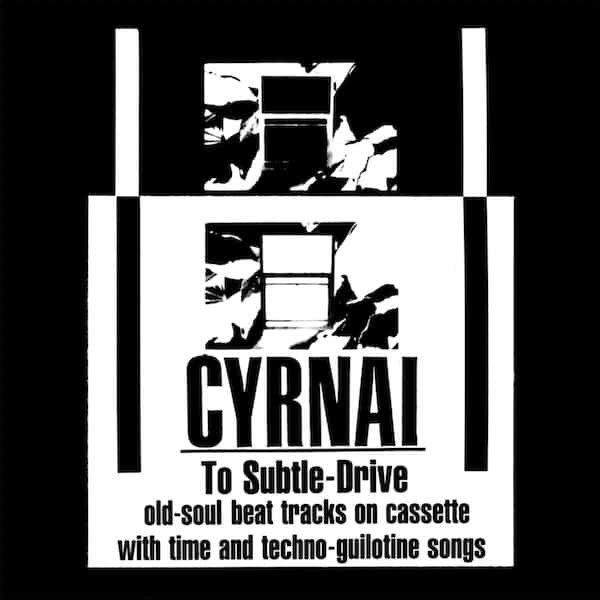 CYRNAI / To Subtle-Drive (2LP)