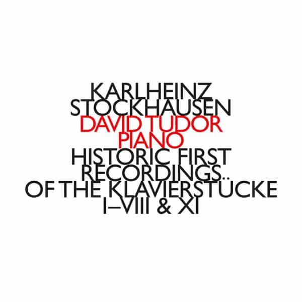 KARLHEINZ STOCKHAUSEN - DAVID TUDOR / Historic First Recordings Of The Klavierstücke ... (CD)