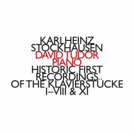 KARLHEINZ STOCKHAUSEN - DAVID TUDOR / Historic First Recordings Of The Klavierstücke ... (CD)