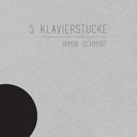 IRMIN SCHMIDT / 5 Klavierstücke (LP)