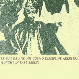 LE SUN RA AND HIS COSMO DISCIPLINE ARKESTRA / A Night In East Berlin (Cassette)