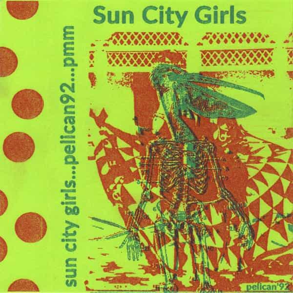 SUN CITY GIRLS / Pelican'92 (Cassette) - sleeve image