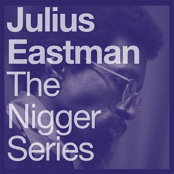 JULIUS EASTMAN / The Nigger Series (2LP) - sleeve image