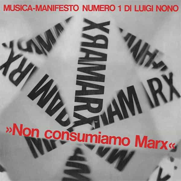LUIGI NONO / Non Consumiamo Marx - Musica Manifesto N. 1 Di Luigi Nono (CD/LP)