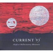 CURRENT 93 / Aleph At Hallucinatory Mountain (CD)
