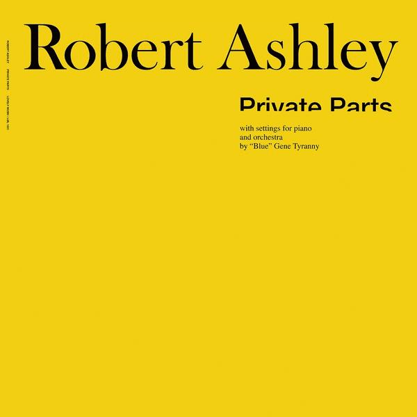 ROBERT ASHLEY / Private Parts (Vinyl LP)