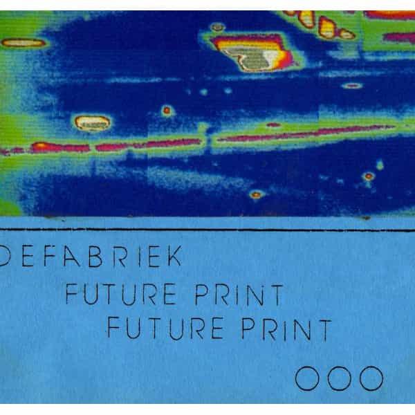 DE FABRIEK / Future Print (Cassette)