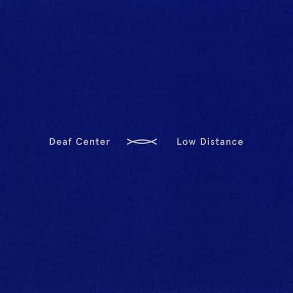 DEAF CENTER / Low Distance (CD/LP)