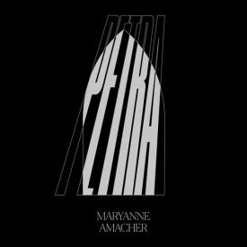 MARYANNE AMACHER / Petra (CD/LP)