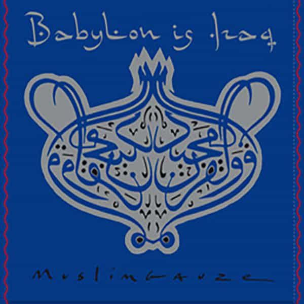 MUSLIMGAUZE / Babylon Is Iraq (LP)