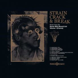 Various / Strain, Crack & Break: Music From The Nurse With Wound List Volume 1 (France) (2LP)