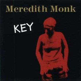 MEREDITH MONK / Key (CD)