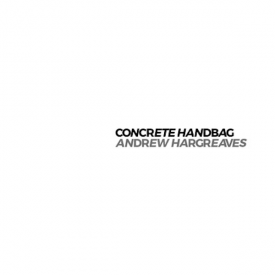 ANDREW HARGREAVES / Concrete Handbag (CD+Book)