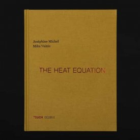 JOSEPHINE MICHEL / MIKA VAINIO / The Heat Equation (Book+CD)