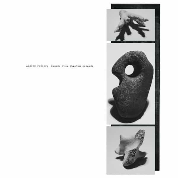 ANDREW PEKLER / Sounds From Phantom Islands (LP+DL) - sleeve image