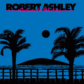 ROBERT ASHLEY / Automatic Writing (Vinyl LP)
