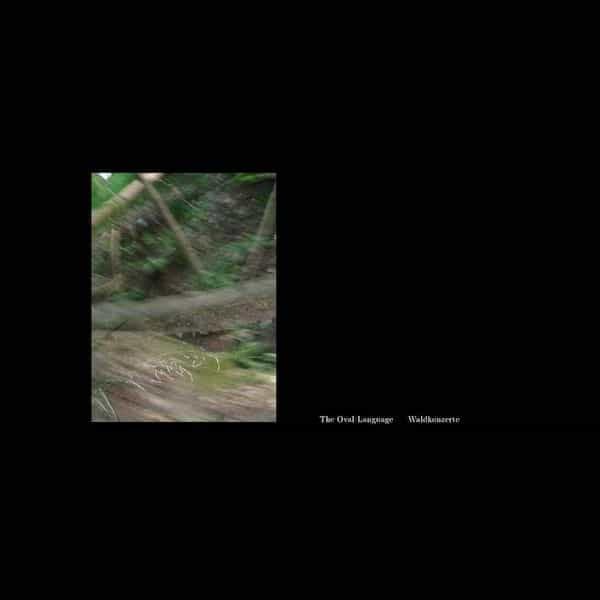 THE OVAL LANGUAGE / Waldkonzerte (2LP)
