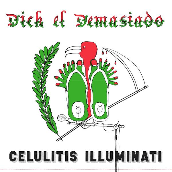 DICK EL DEMASIADO / Celulitis Illuminati (LP) - sleeve image