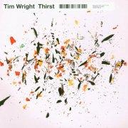TIM WRIGHT / Thirst (2LP)