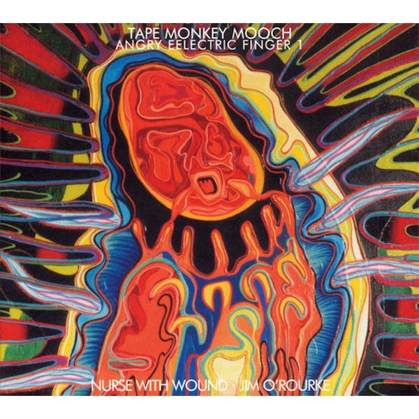 NURSE WITH WOUND & JIM O'ROURKE / Angry Eelectric Finger 1 (CD)