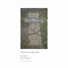 STEFAN FRICKE & ALPER MARAL / Am Grabe (At the Grave) (LP)
