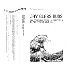 JAY GLASS DUBS / Two Devotional Songs for Spacemen 3 In The Style Of Love Inc. (Cassette)