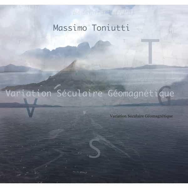 MASSIMO TONIUTTI / Variation Séculaire Géomagnétique (CD) - sleeve image