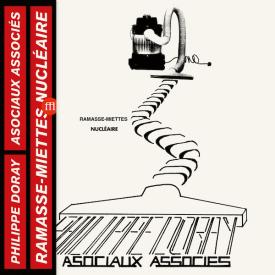 PHILIPPE DORAY & LES ASOCIAUX ASSOCIÉS / Ramasse Miettes Nucléaire (LP)
