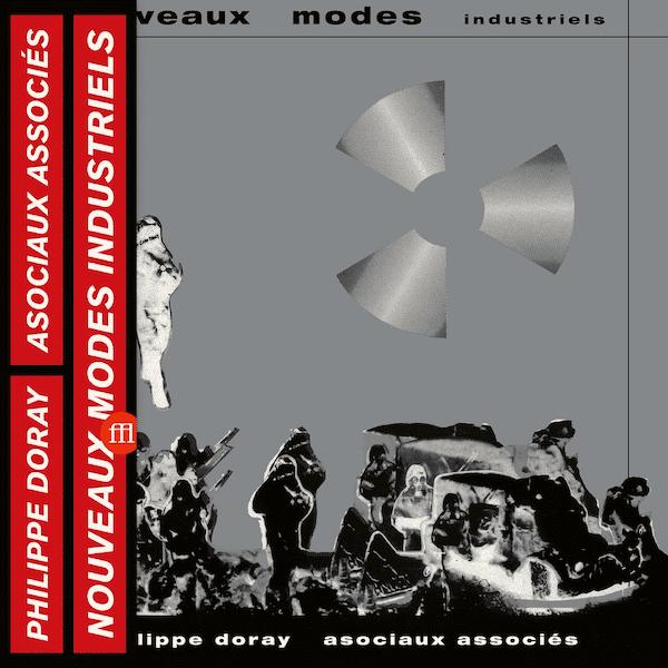 PHILIPPE DORAY & LES ASOCIAUX ASSOCIÉS / Nouveaux Modes Industriels (LP) - sleeve image