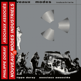 PHILIPPE DORAY & LES ASOCIAUX ASSOCIÉS / Nouveaux Modes Industriels (LP)