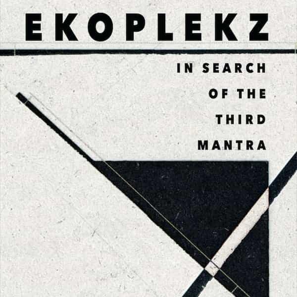 EKOPLEKZ / In Search Of The Third Mantra (Cassette)