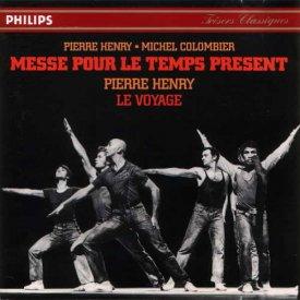 PIERRE HENRY, MICHEL COLOMBIER / Messe Pour Le Temps Présent / Le Voyage (CD)