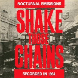 NOCTURNAL EMISSIONS / Shake Those Chains Rattle Those Cages (LP-used) - sleeve image