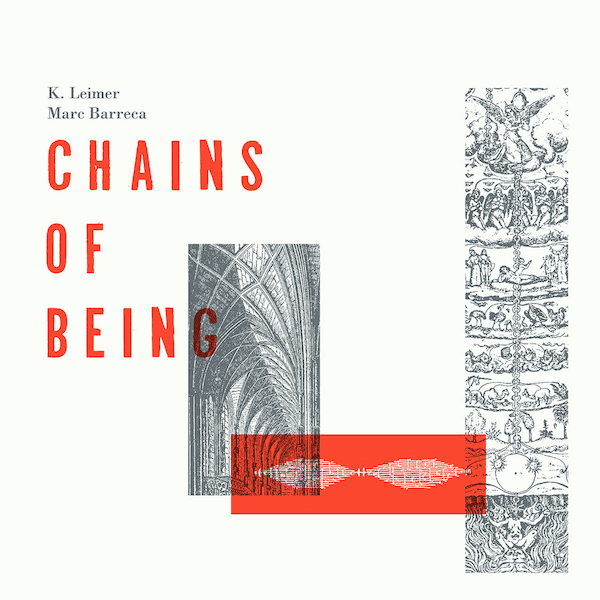 K. LEIMER / MARC BARRECA / Chains Of Being (LP) - sleeve image
