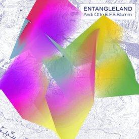 ANDI OTTO & F.S. BLUMM / Entangleland (LP+DL) - sleeve image