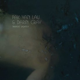 PAK YAN LAU & DARIN GRAY / Trudge Lightly (2x10 inch) - sleeve image