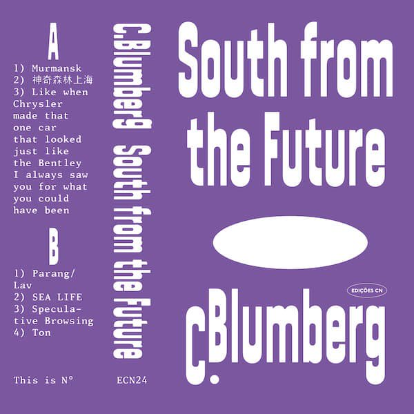 C. BLUMBERG / South from the Future (Cassette) - sleeve image