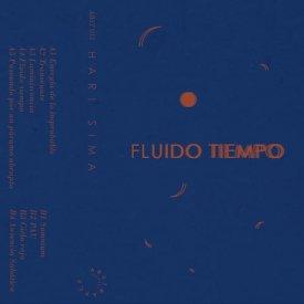 HARI SIMA / Fluido Tiempo (Cassette) - sleeve image