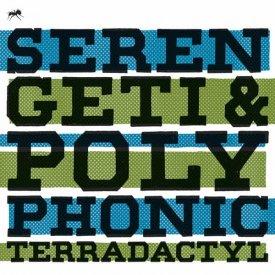 SERENGETI & POLYPHONIC / Terradactyl (LP)