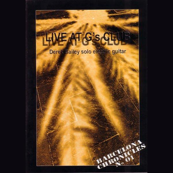 DEREK BAILEY / Live at G's Club (DVDr)